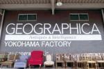 GEOGRAPHICA YOKOHAMAファクトリー